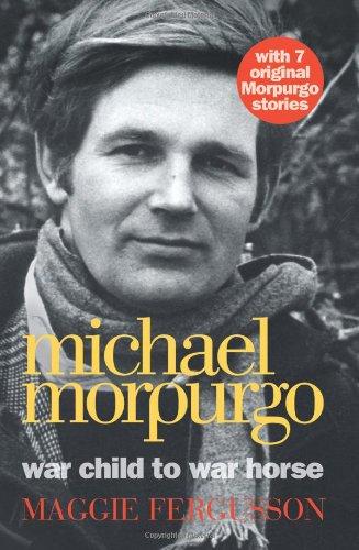 9780007387267: Michael Morpurgo: War Child to War Horse