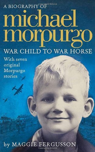 9780007387274: Michael Morpurgo: War Child to War Horse