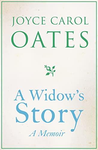 9780007388165: A Widow's Story: A Memoir. by Joyce Carol Oates