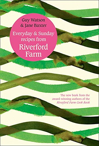9780007388264: Everyday and Sunday: Recipes from Riverford Farm