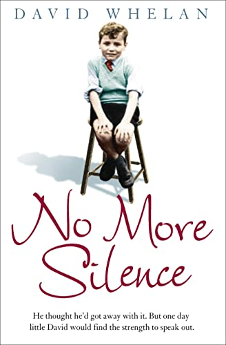 9780007388905: No More Silence: He thought he'd got away with it. But one day little David would find the strength to speak out.