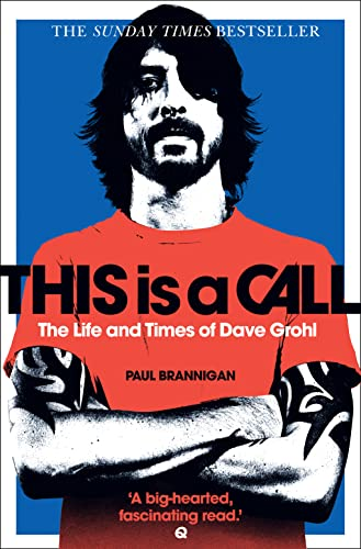 9780007391233: This Is a Call: The Life and Times of Dave Grohl. by Paul Brannigan