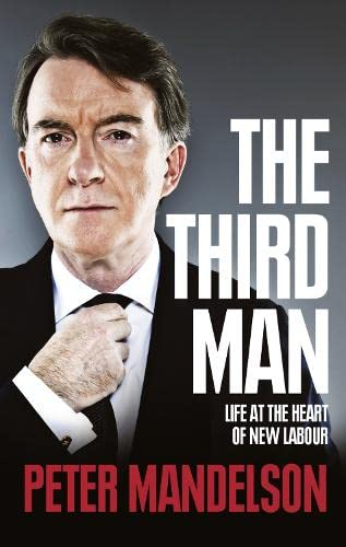 9780007395293: The Third Man: Life at the Heart of New Labour