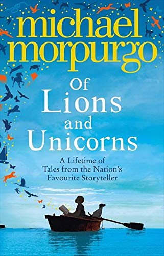 9780007395354: Of Lions and Unicorns: A Lifetime of Tales from the Master Storyteller