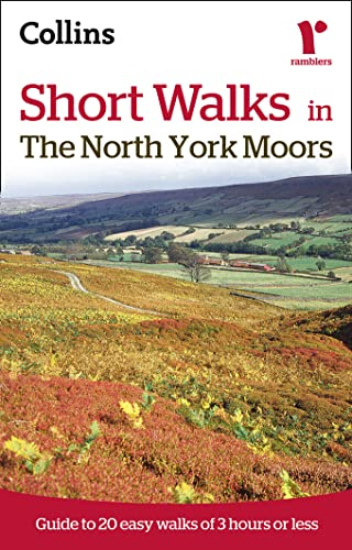 9780007395415: Short Walks in The North York Moors: Guide to 20 Easy Walks of 3 Hours or Less (Collins Ramblers Short Walks)