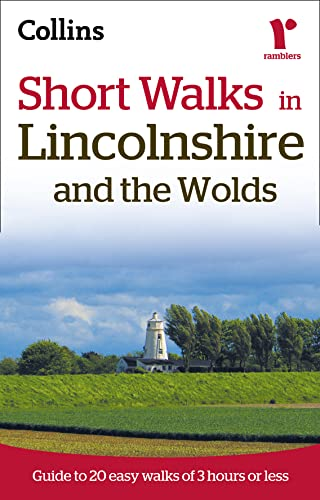 9780007395422: Short Walks in Lincolnshire and the Wolds: Guide to 20 Easy Walks of 3 Hours or Less (Collins Ramblers Short Walks)