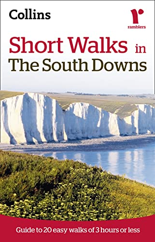 9780007395439: Short Walks in The South Downs: Guide to 20 Easy Walks of 3 Hours or Less (Collins Ramblers Short Walks)