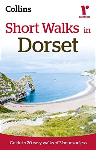9780007395446: Short Walks in Dorset: Guide to 20 Easy Walks of 3 Hours or Less (Collins Ramblers Short Walks)
