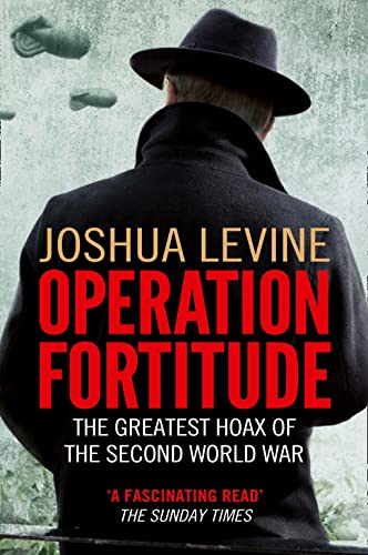 9780007395873: Operation Fortitude: The Greatest Hoax of the Second World War