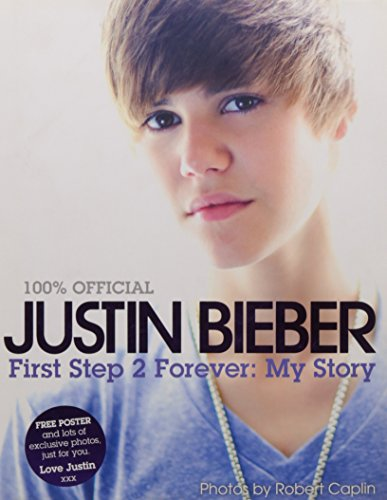 9780007395934: Justin Bieber - First Step 2 Forever, My Story