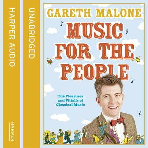9780007396177: Music for the People: The Pleasures and Pitfalls of Classical Music (Unabridged CD)