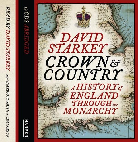 9780007399031: The Crown and Country: A History of England Through the Monarchy