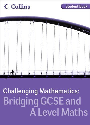 9780007410231: Collins Maths - Bridging GCSE and A Level: Student Book