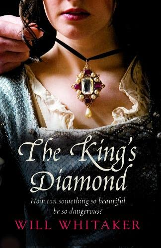 9780007410309: The King's Diamond. Will Whitaker