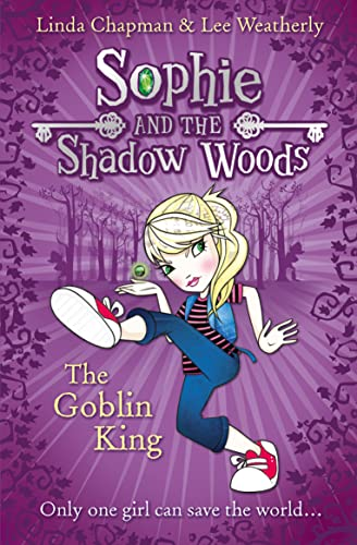 9780007411634: The Goblin King (Sophie and the Shadow Woods, Book 1)