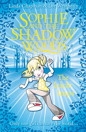 9780007411719: The Icicle Imps (Sophie and the Shadow Woods, Book 5)