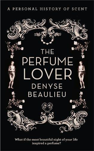 9780007411849: The Perfume Lover: A Personal Story of Scent