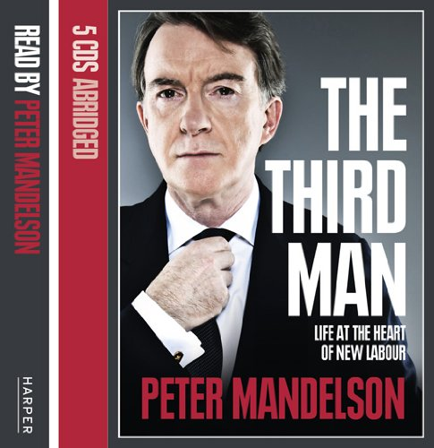 9780007411894: The Third Man: Life at the Heart of New Labour