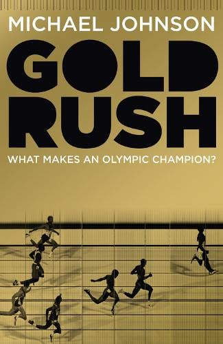 9780007411924: Gold Rush: Blood, Sweat, Tears and the Olympic Dream
