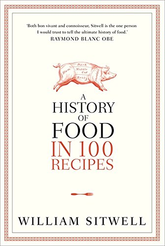 9780007411993: History of Food in 100 Recipes
