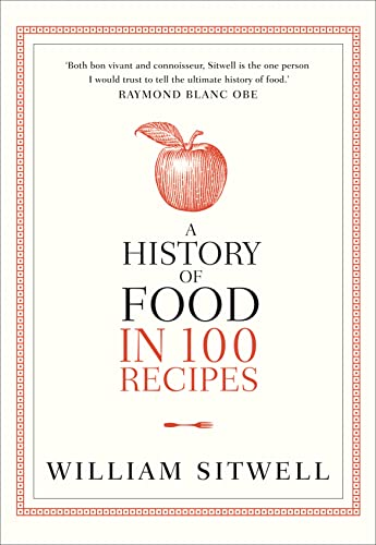 9780007412006: A History of Food in 100 Recipes