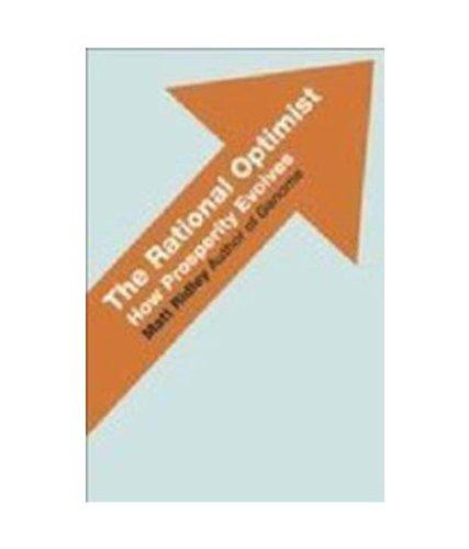 9780007412525: The Rational Optimist: How Prosperity Evolves