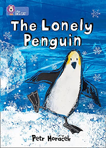 9780007412969: Collins Big Cat - The Lonely Penguin: Band 04/Blue