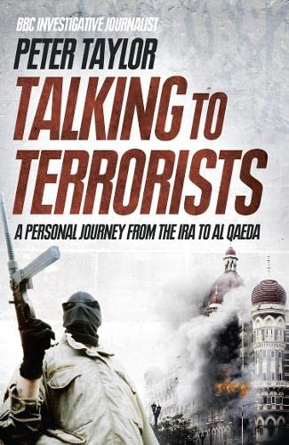 9780007413072: Talking to Terrorists: A Personal Journey from the IRA to Al Qaeda