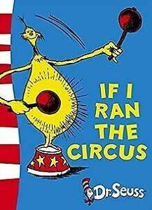 If I Ran The Circus (Seuss): Seuss, Dr