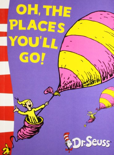 Oh, The Places You?Ll Go!: Dr. Seuss
