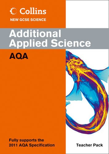 9780007414543: Additional Applied Science Teacher Pack: AQA (Collins New GCSE Science)