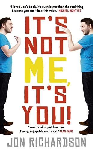 9780007414949: It's Not Me It's You! by Jon Richardson