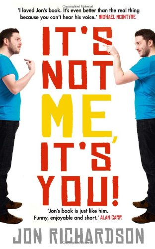9780007414949: It's Not Me It's You! by Jon Richardson