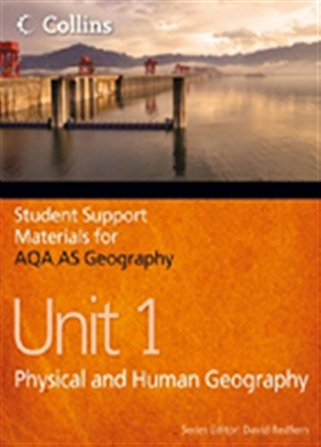 9780007415700: Student Support Materials for Geography - AQA AS Geography Unit 1: Physical and Human Geography