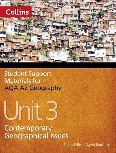 9780007415724: AQA A2 Geography Unit 3: Contemporary Geographical Issues (Student Support Materials for Geography)