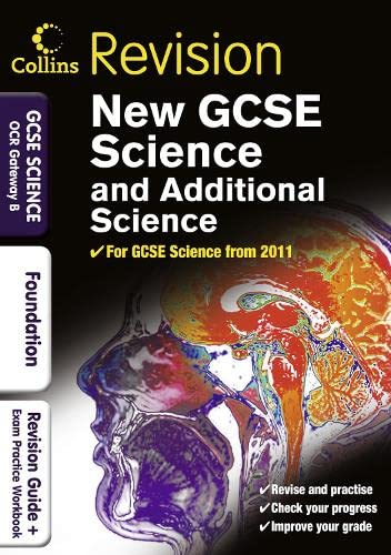9780007416028: GCSE Science & Additional Science OCR Gateway B Foundation: Revision Guide and Exam Practice Workbook (Collins GCSE Revision)
