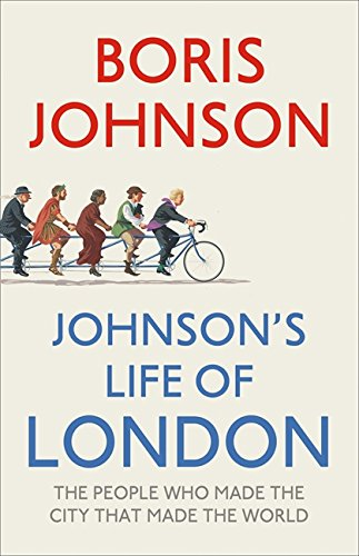 9780007418930: Johnson's Life of London: The People Who Made the City That Made the World