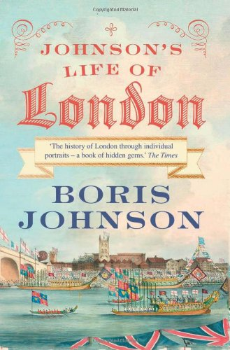9780007418947: Johnson's Life of London: The People Who Made the City That Made the World
