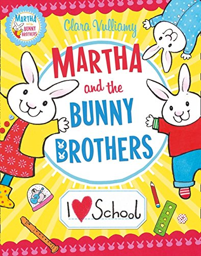 9780007419166: I Heart School (Martha and the Bunny Brothers)