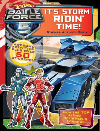 9780007419746: It's Storm Ridin' Time! Sticker Activity Book (Hot Wheels Battle Force 5)