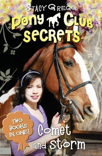 Comet and Storm: Two Books in One (Pony Club Secrets)