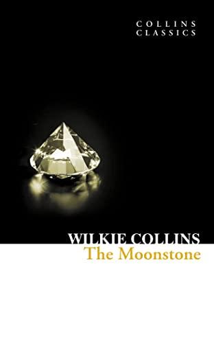 9780007420254: The Moonstone: A Romance (Collins Classics)