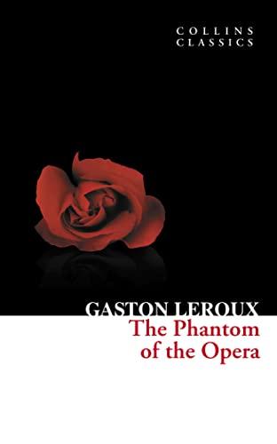 9780007420278: The Phantom of the Opera (Collins Classics)