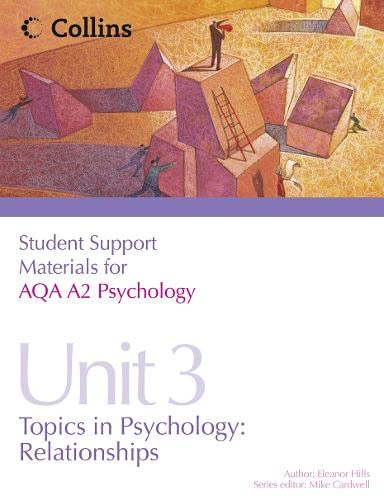 9780007421619: Student Support Materials for Psychology - AQA A2 Psychology Unit 3: Topics in Psychology: Relationships