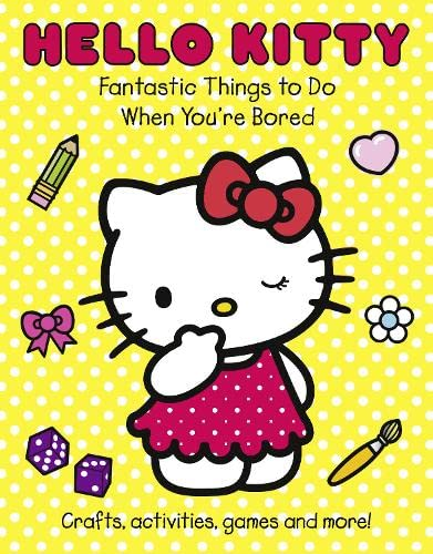 9780007421725: Fantastic Things to Do When You're Bored. (Hello Kitty)