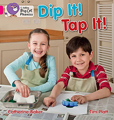 9780007421916: Collins Big Cat Phonics - Dip It! Tap It!: Band 01A/Pink A