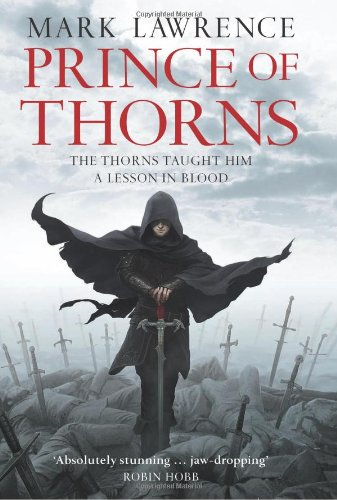 9780007423293: Prince of Thorns (The Broken Empire, Book 1) (Broken Empire 1)