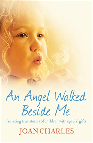 9780007423811: Angel Walked Beside Me: An Amazing Journey Into the World of Psychic Children