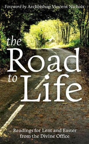 9780007424641: The Road to Life: Reading for Lent and Easter from the Divine Office