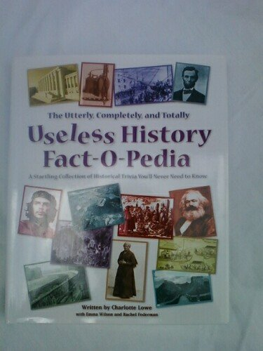 9780007424993: The Utterly, Completely, and Totally Useless History Fact-O-Pedia